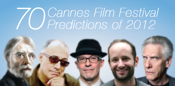 2012 Cannes Film Festival: 70 Predictions