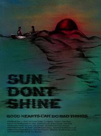 Amy Seimetz Sun Don't Shine Poster