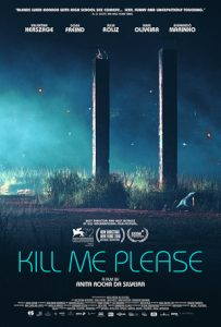 Kill Me Please - Anita Rocha da Silveira Poster