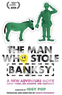 Marco Proserpio The Man Who Stole Banksy